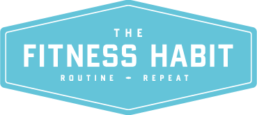 The Fitness Habit. Routine - Repeat